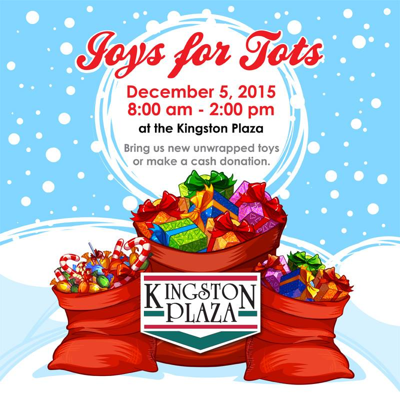 Joys for Tots. December5, 2015. 8am-2pm at the Kingston Plaza. Bring us new unwrapped toys or make a cash donation.